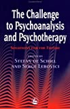 img - for Challenge to Psychoanalysis and Psychotherapy: Solutions for the Future (International Library of Group Analysis) by Schill, Stefan de, Lebovici, Geneva &. Serge, De Schill, Ste (1999) Paperback book / textbook / text book