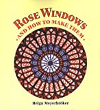 img - for Rose Windows and How to Make Them: Coloured Tissue Paper Crafts by Helga Meyerbroeker (1994-07-01) book / textbook / text book