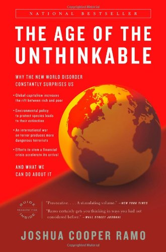 The Age of the Unthinkable: Why the New World Disorder...