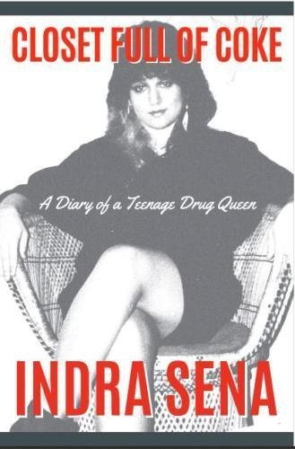 Closet Full of Coke: A Diary of a Teenage Drug Queen by Indra Sena (2012-05-11) (Closet Full Of Coke compare prices)