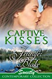 Captive Kisses (Sweetly Contemporary Collection)