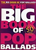 The Big Book Of Pop Ballads. Partitions pour Piano, Chant et Guitare(Boîtes d'Accord)...