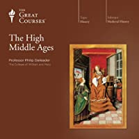 The High Middle Ages  by The Great Courses Narrated by Professor Philip Daileader