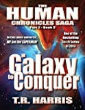 A Galaxy To Conquer: (The Human Chronicles Saga Part 2, Book 3)
