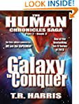 A Galaxy To Conquer: (The Human Chron...