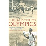 The Austerity Olympics: When the Games Came to London in 1948by Janie Hampton