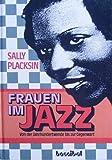 Frauen im Jazz. Von der Jahrhundertwende bis zur Gegenwart