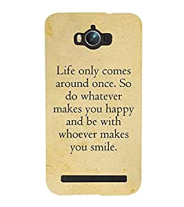 Life Quote Cute Fashion 3D Hard Polycarbonate Designer Back Case Cover for Asus Zenfone Max ZC550KL :: Asus Zenfone Max ZC550KL 2016 :: Asus Zenfone Max ZC550KL 6A076IN