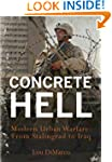 Concrete Hell: Urban Warfare From Sta...