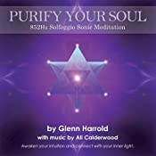 852hz Solfeggio Meditation: Awaken Your Intuition and Connect with Your Inner Light | [Glenn Harrold, Ali Calderwood]