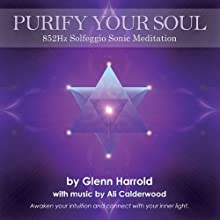 852hz Solfeggio Meditation: Awaken Your Intuition and Connect with Your Inner Light  by Glenn Harrold, Ali Calderwood Narrated by Glenn Harrold