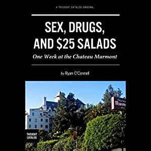 Sex, Drugs, and $25 Salads Audiobook
