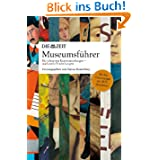 ZEIT Museumsführer: Die schönsten Kunstsammlungen - noch mehr Entdeckungen