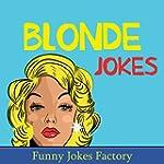 Blonde Jokes: Hilarious Blonde Jokes,...
