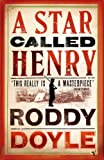A Star Called Henry (0099284480) by Roddy Doyle
