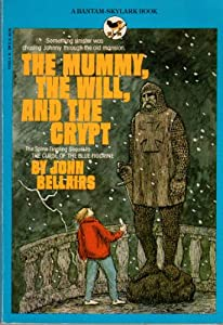 The Mummy, the Will and the Crypt by John Bellairs