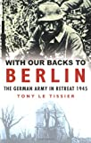 img - for With Our Backs to Berlin book / textbook / text book