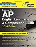 Cracking the AP English Language & Composition Exam, 2016 Edition (College Test Preparation)