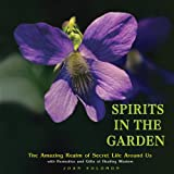 img - for Spirits in the Garden: The Amazing Realm of Secret Life Around Us book / textbook / text book