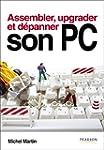 Assembler, upgrader et d�panner son PC