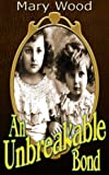 img - for An Unbreakable Bond (A gritty, compelling story-The sins of the rich impact on the poor - two women fought back. Book One -The Breckton Trilogy) book / textbook / text book