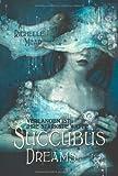 Succubus Dreams: Verlangen ist ihre schärfste Waffe