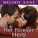 Her Forever Hero: Unexpected Heroes Series #3 Audiobook by Melody Anne Narrated by Rebecca Estrella