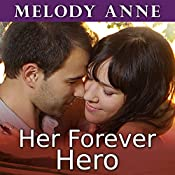 Her Forever Hero: Unexpected Heroes Series #3 | Melody Anne