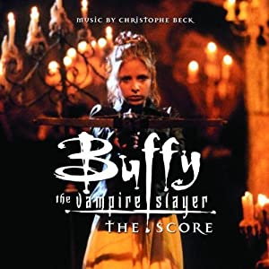Buffy the Vampire Slayer: The Score from Rounder / Pgd
