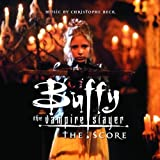 Buffy The Vampire Slayer - The Scoreby Christophe Beck