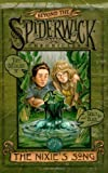 The Nixie's Song (Beyond The Spiderwick Chronicles, Book 1) (0689871317) by DiTerlizzi, Tony