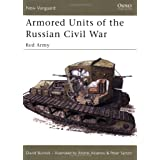 "Armored Units of the Russian Civil War: Red Army (New Vanguard)von ""David Bullock"""