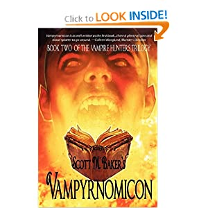 Vampyrnomicon (Book Two of The Vampire Hunters Trilogy) by Scott M. Baker