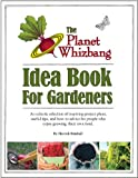 The Planet Whizbang Idea Book For Gardeners