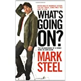 What's Going On?: The Meanderings of a Comic Mind in Confusionby Mark Steel