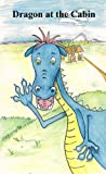 img - for Dragon at the Cabin: A Rhyming Picture Book About Stranger Safety (Children's Picture Books That Teach Life Lessons) book / textbook / text book