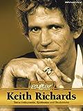 Keith Richards. Seine Instrumente, Spielweise und Studiotricks. Guitar Heroes