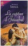 echange, troc Bertrice Small - La captive d'Istanbul