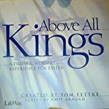 img - for Above All Kings - A Praise & Worship Experience for Easter book / textbook / text book