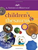 The American Heritage Children's Thesaurus (0547659547) by American Heritage Dictionaries, Editors of the