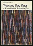 img - for Weaving Rag Rugs: A Women's Craft in Western Maryland book / textbook / text book