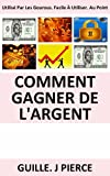 Comment Gagner De LArgent (French Edition)