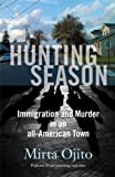 Hunting Season: Immigration and Murder in an all-American Town