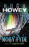 Molly Fyde and the Land of L... - Hugh Howey