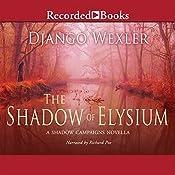 The Shadow of Elysium: A Shadow Campaigns Novella, Book 2.5   Django Wexler