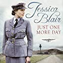 Just One More Day Audiobook by Jessica Blair Narrated by Janine Birkett