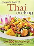 Complete Book of Thai Cooking: Over 200 Delicious Recipes