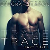 TRACE - Part Three | Deborah Bladon