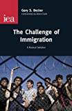 The Challenge of Immigration: A Radical Solution (IEA Occasional Papers)