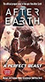 A Perfect Beast-After Earth (After Earth: Ghost Stories)